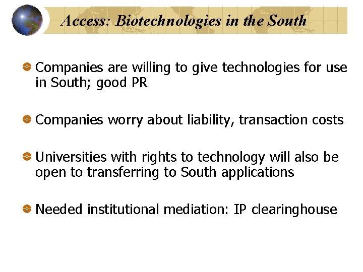 Access: Biotechnologies in the South Companies are willing to give technologies for use in