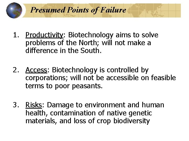 Presumed Points of Failure 1. Productivity: Biotechnology aims to solve problems of the North;