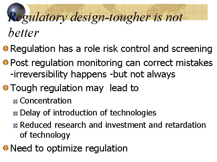 Regulatory design-tougher is not better Regulation has a role risk control and screening Post