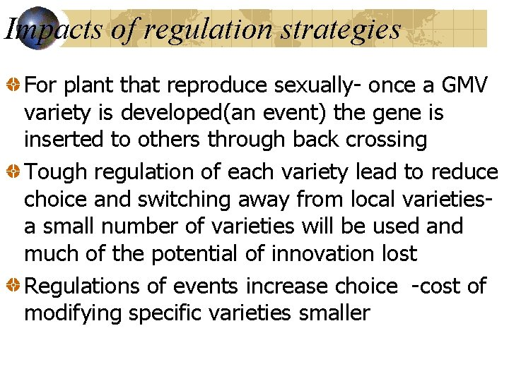 Impacts of regulation strategies For plant that reproduce sexually- once a GMV variety is