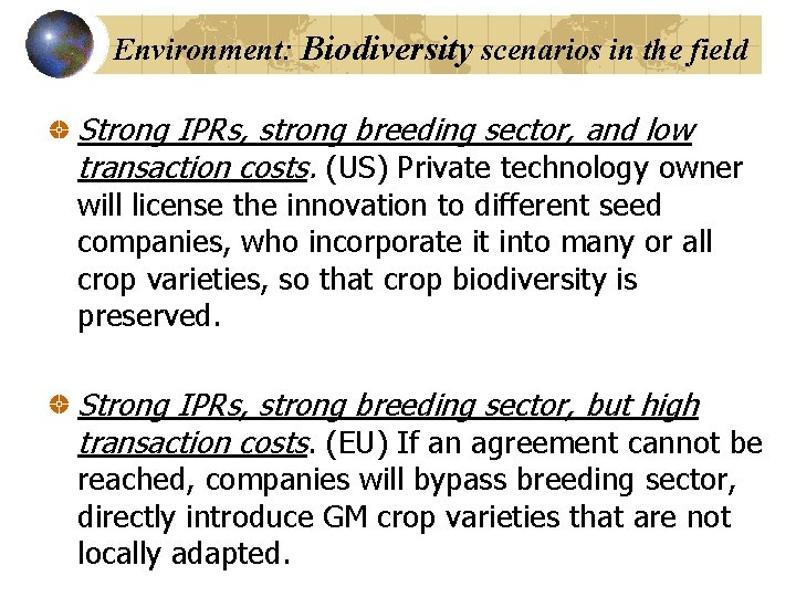 Environment: Biodiversity scenarios in the field Strong IPRs, strong breeding sector, and low transaction