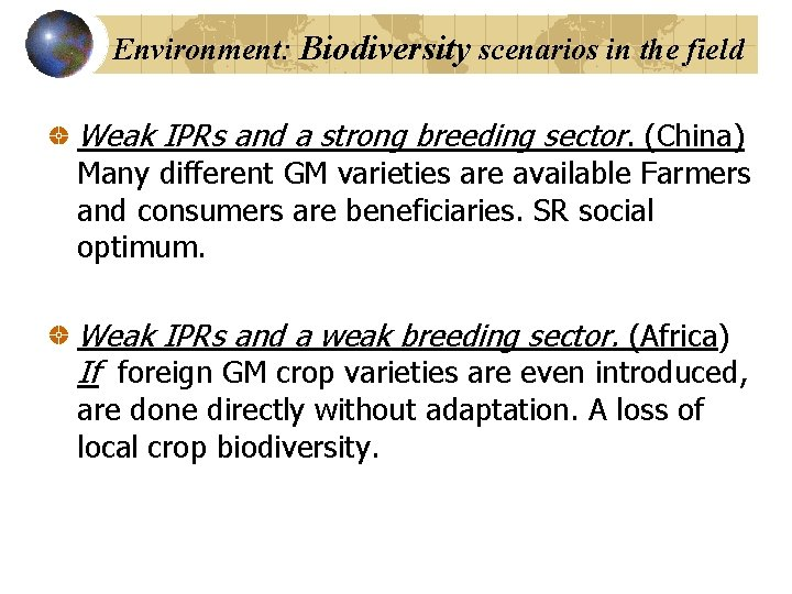 Environment: Biodiversity scenarios in the field Weak IPRs and a strong breeding sector. (China)
