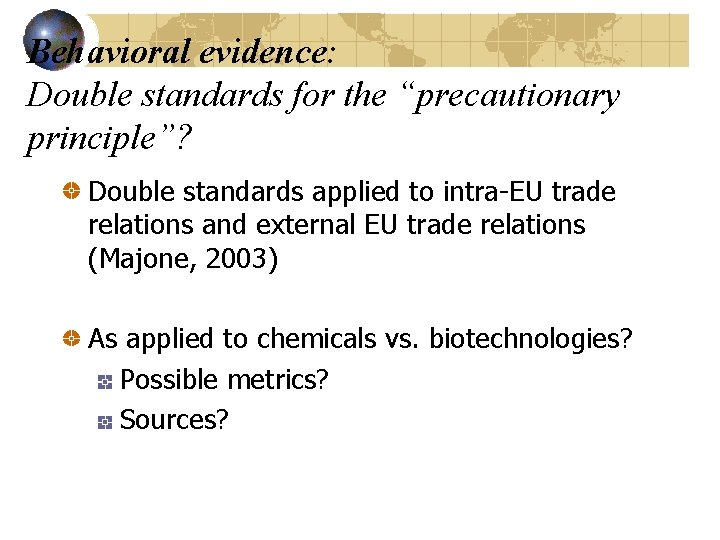 """Behavioral evidence: Double standards for the """"precautionary principle""""? Double standards applied to intra-EU trade"""