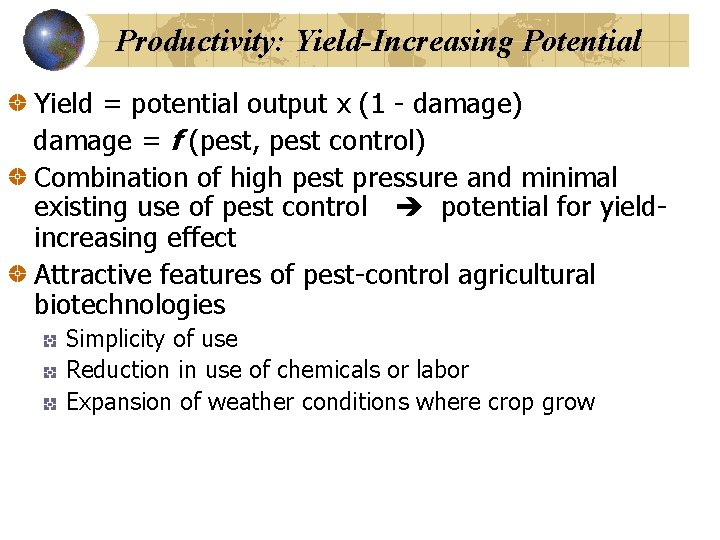 Productivity: Yield-Increasing Potential Yield = potential output x (1 - damage) damage = f