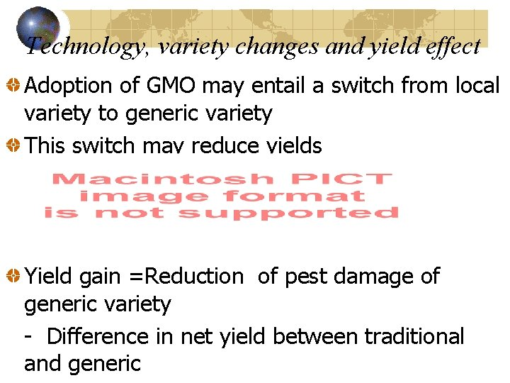 Technology, variety changes and yield effect Adoption of GMO may entail a switch from