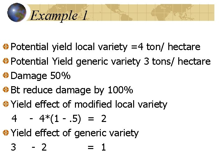 Example 1 Potential yield local variety =4 ton/ hectare Potential Yield generic variety 3