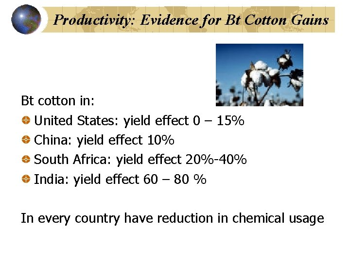 Productivity: Evidence for Bt Cotton Gains Bt cotton in: United States: yield effect 0