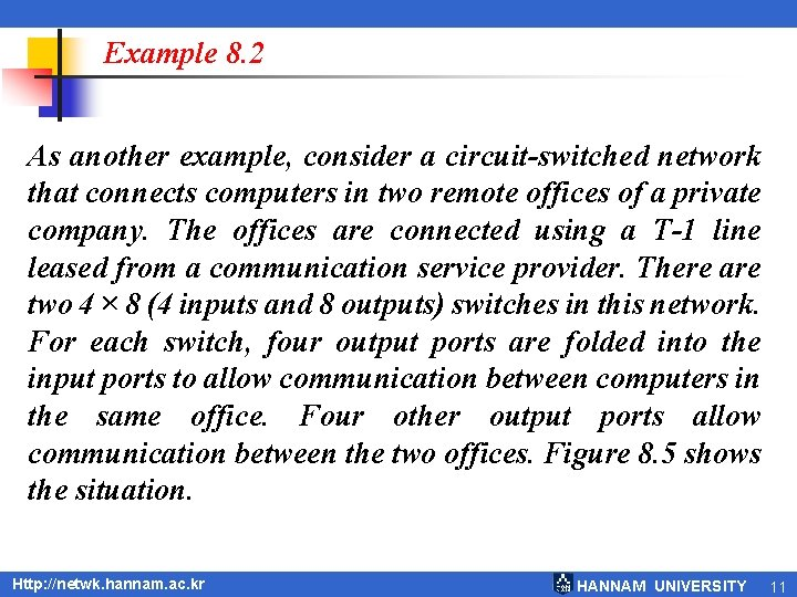 Example 8. 2 As another example, consider a circuit-switched network that connects computers in
