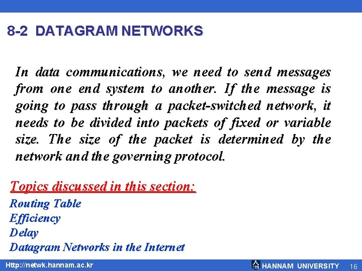 8 -2 DATAGRAM NETWORKS In data communications, we need to send messages from one