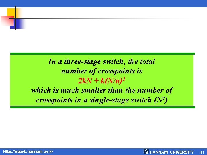 In a three-stage switch, the total number of crosspoints is 2 k. N +