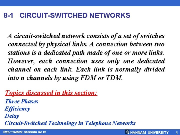 8 -1 CIRCUIT-SWITCHED NETWORKS A circuit-switched network consists of a set of switches connected
