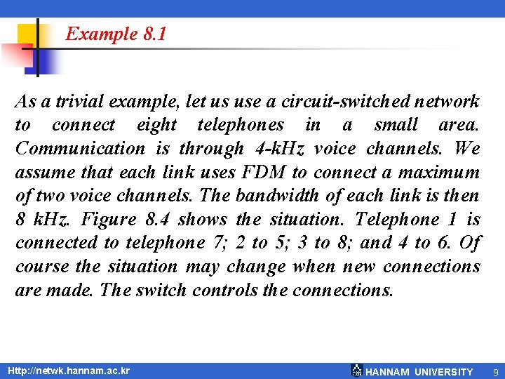 Example 8. 1 As a trivial example, let us use a circuit-switched network to