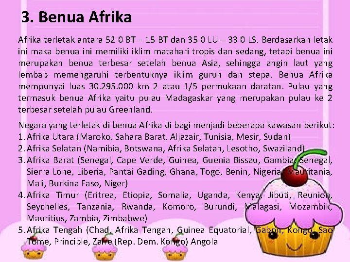 3. Benua Afrika terletak antara 52 0 BT – 15 BT dan 35 0