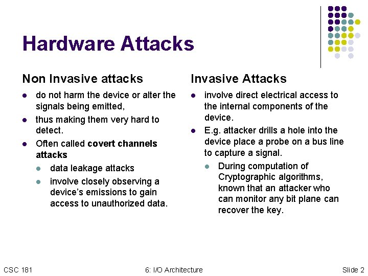 Hardware Attacks Non Invasive attacks l l l CSC 181 Invasive Attacks do not