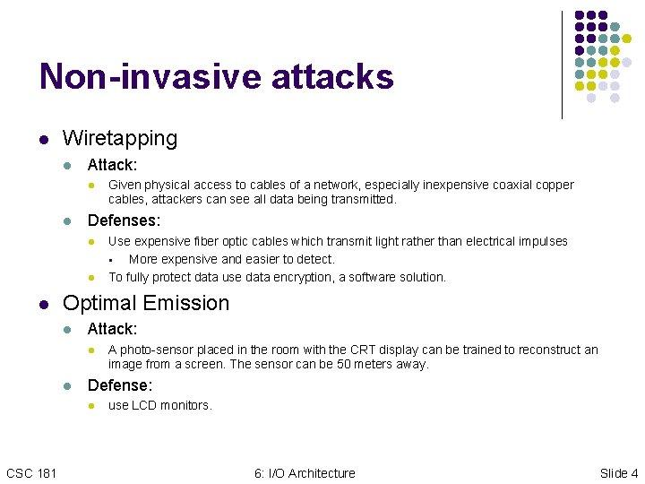 Non-invasive attacks l Wiretapping l Attack: l l Defenses: l l l Use expensive