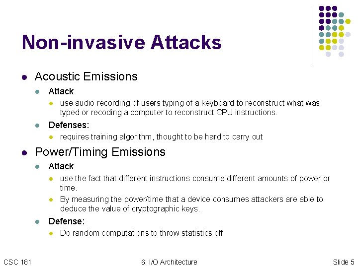 Non-invasive Attacks l Acoustic Emissions l Attack l l Defenses: l l requires training