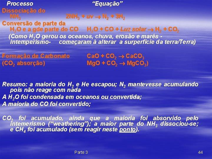 """Processo """"Equação"""" Dissociação do NH 3 2 NH 3 + uv N 2 +"""