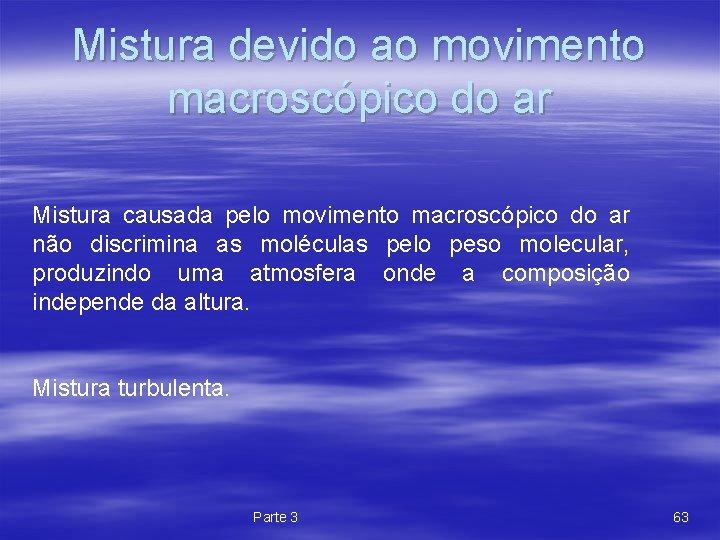 Mistura devido ao movimento macroscópico do ar Mistura causada pelo movimento macroscópico do ar