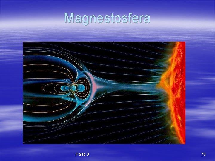 Magnestosfera Parte 3 70