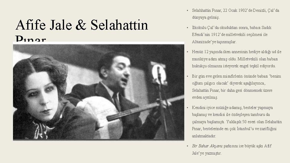 • Selahhattin Pınar, 22 Ocak 1902'de Denizli, Çal'da Afife Jale & Selahattin Pınar