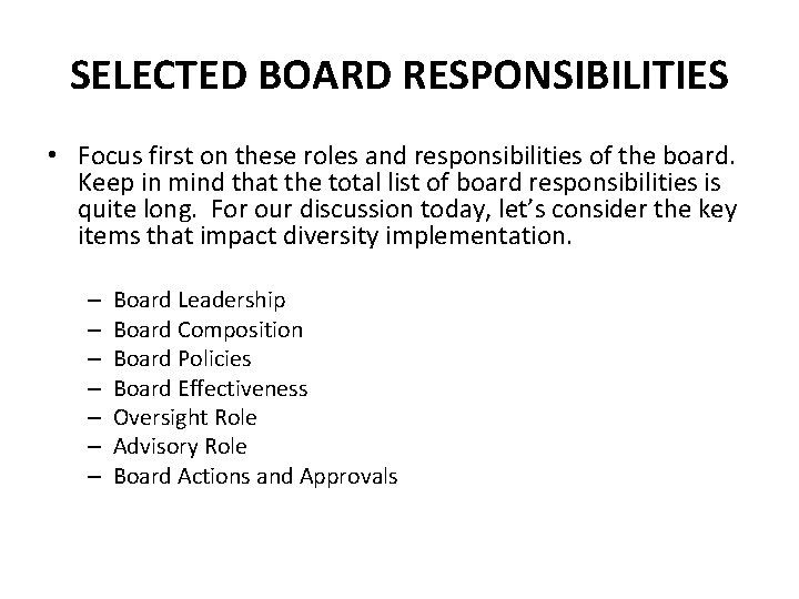 SELECTED BOARD RESPONSIBILITIES • Focus first on these roles and responsibilities of the board.