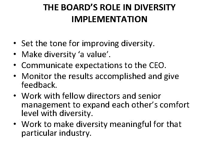 THE BOARD'S ROLE IN DIVERSITY IMPLEMENTATION Set the tone for improving diversity. Make diversity