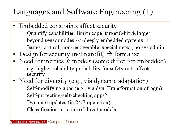 Languages and Software Engineering (1) • Embedded constraints affect security – Quantify capabilities, limit