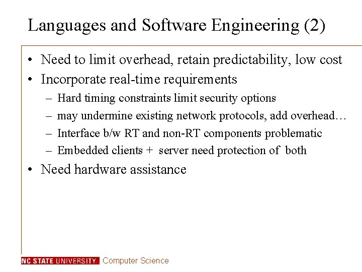 Languages and Software Engineering (2) • Need to limit overhead, retain predictability, low cost