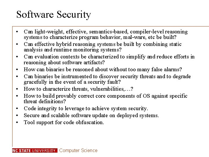 Software Security • Can light-weight, effective, semantics-based, compiler-level reasoning systems to characterize program behavior,