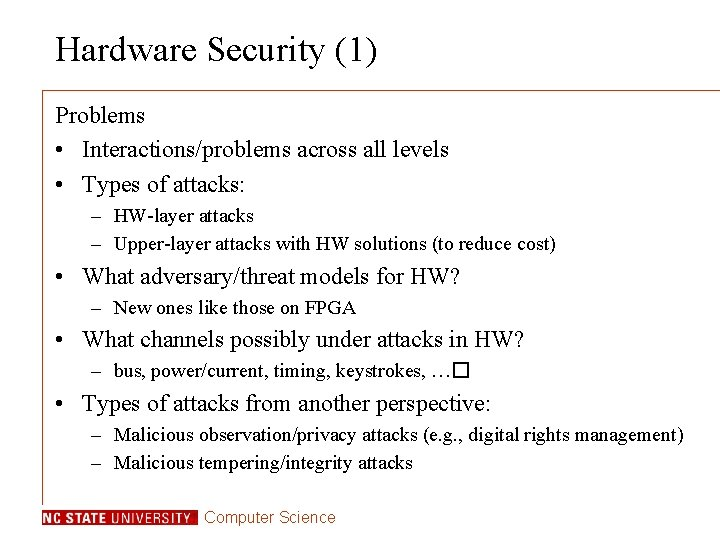 Hardware Security (1) Problems • Interactions/problems across all levels • Types of attacks: –
