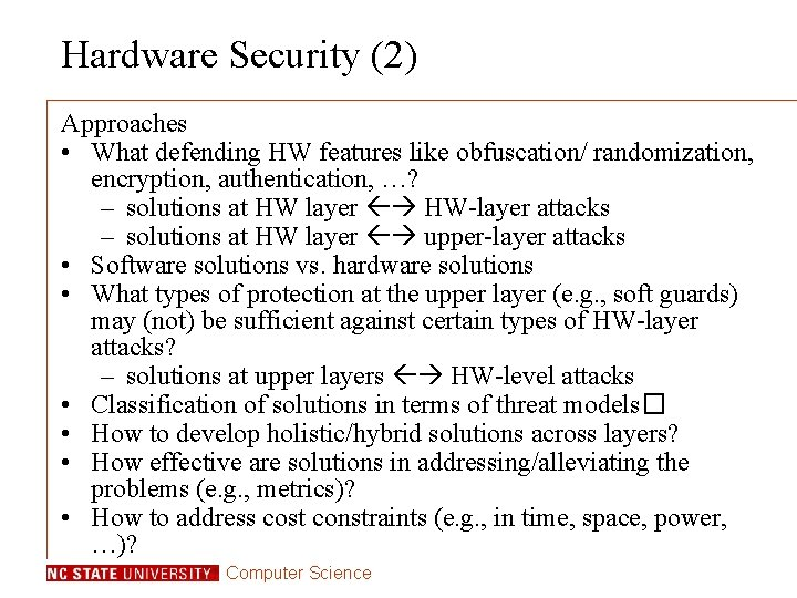 Hardware Security (2) Approaches • What defending HW features like obfuscation/ randomization, encryption, authentication,