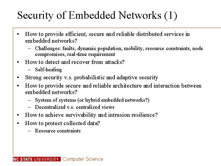 Security of Embedded Networks (1) • How to provide efficient, secure and reliable distributed