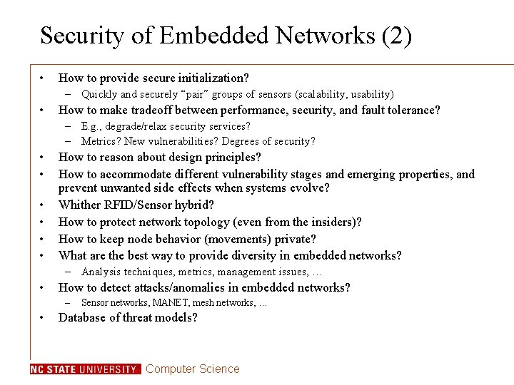 Security of Embedded Networks (2) • How to provide secure initialization? – Quickly and