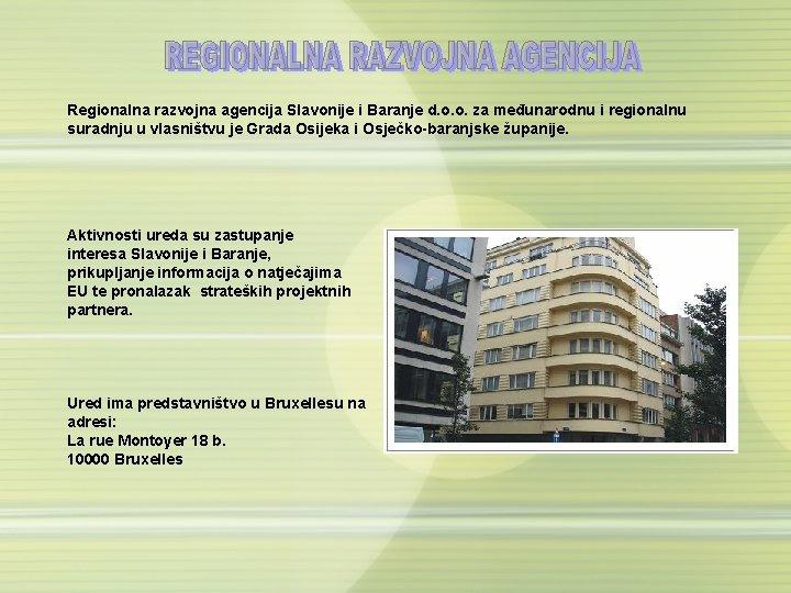 Regionalna razvojna agencija Slavonije i Baranje d. o. o. za međunarodnu i regionalnu suradnju