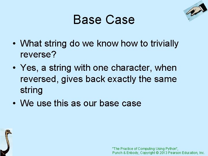 Base Case • What string do we know how to trivially reverse? • Yes,