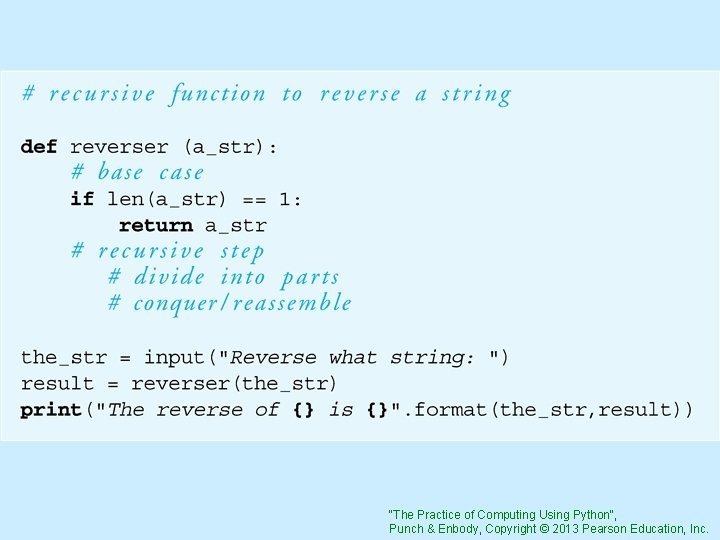 """""""The Practice of Computing Using Python"""", Punch & Enbody, Copyright © 2013 Pearson Education,"""