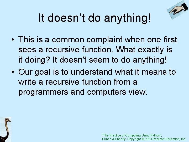 It doesn't do anything! • This is a common complaint when one first sees