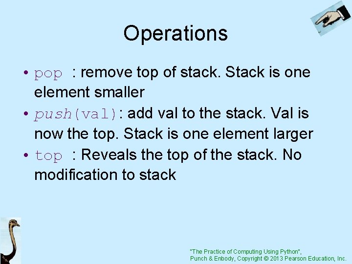 Operations • pop : remove top of stack. Stack is one element smaller •