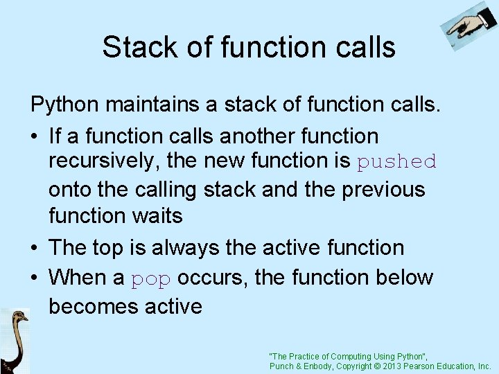 Stack of function calls Python maintains a stack of function calls. • If a