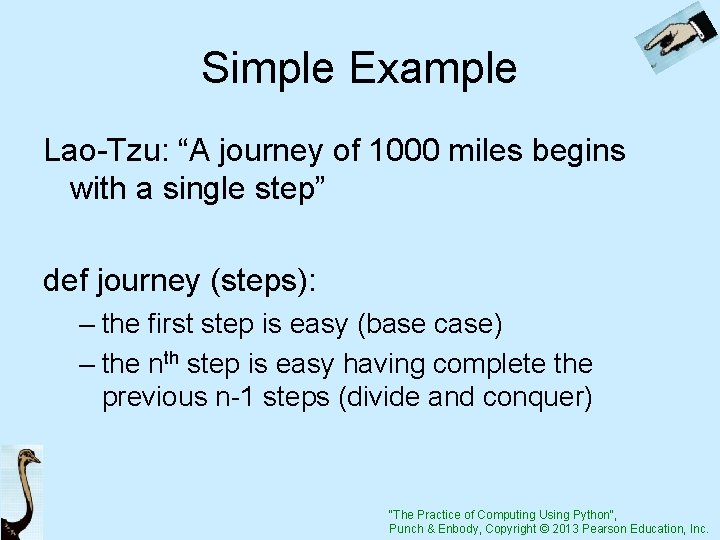 """Simple Example Lao-Tzu: """"A journey of 1000 miles begins with a single step"""" def"""