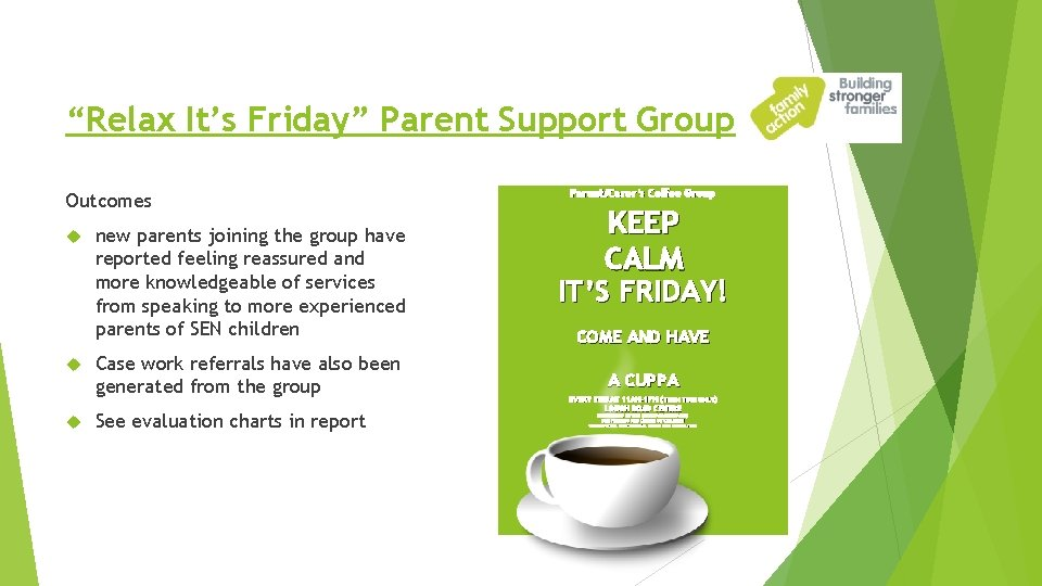 """""""Relax It's Friday"""" Parent Support Group Outcomes new parents joining the group have"""