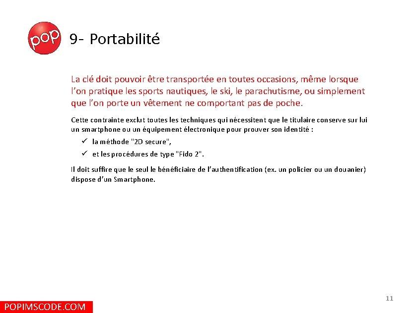 9 - Portabilité La clé doit pouvoir être transportée en toutes occasions, même lorsque
