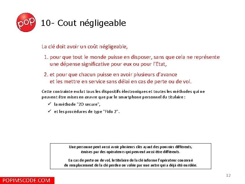10 - Cout négligeable La clé doit avoir un coût négligeable, 1. pour que