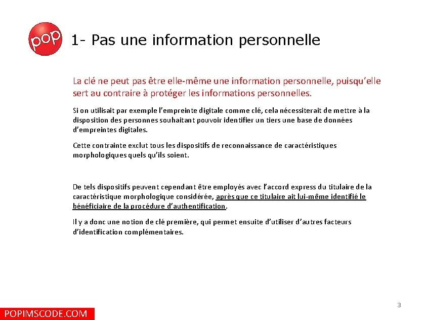 1 - Pas une information personnelle La clé ne peut pas être elle-même une