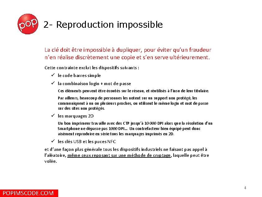 2 - Reproduction impossible La clé doit être impossible à dupliquer, pour éviter qu'un