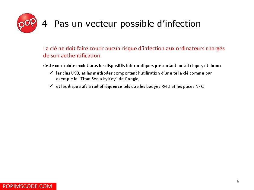 4 - Pas un vecteur possible d'infection La clé ne doit faire courir aucun