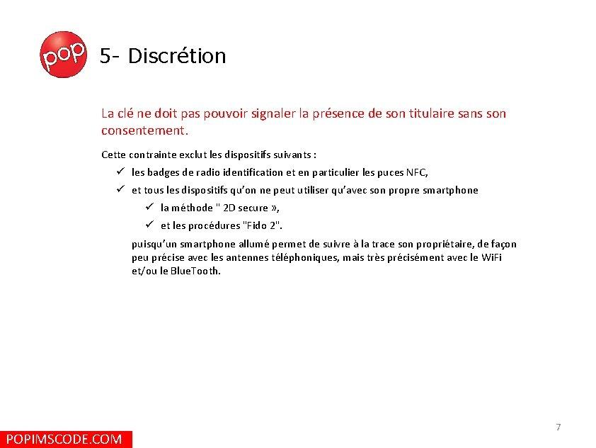 5 - Discrétion La clé ne doit pas pouvoir signaler la présence de son