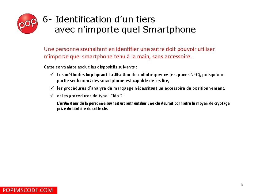 6 - Identification d'un tiers avec n'importe quel Smartphone Une personne souhaitant en identifier
