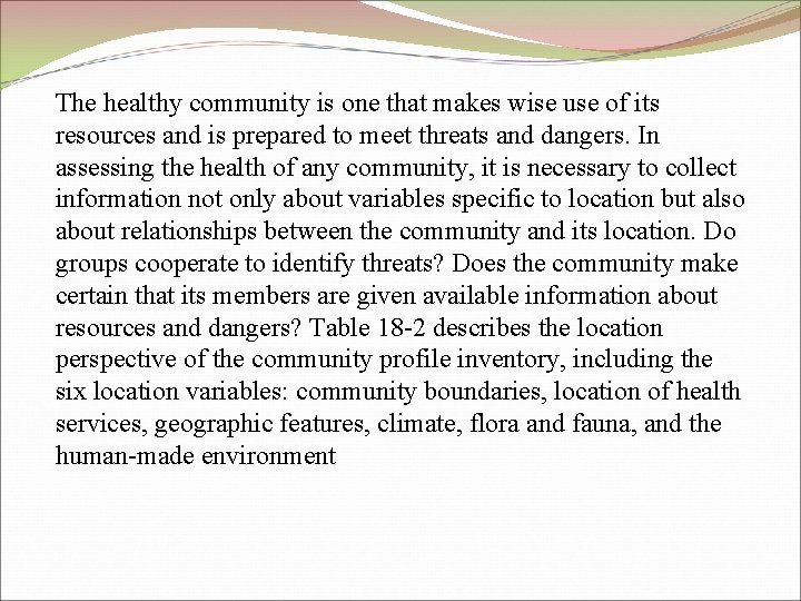 The healthy community is one that makes wise use of its resources and is