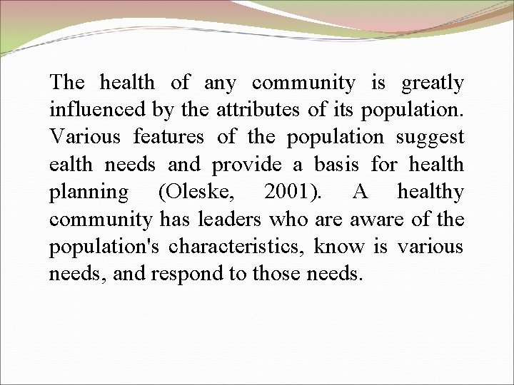 The health of any community is greatly influenced by the attributes of its population.